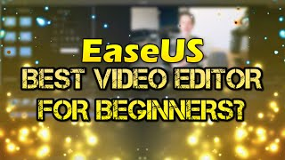 The Best Video Editor For Beginners In 2020 - EaseUS Video Editor