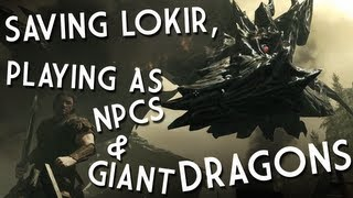 Glitchy Alternate Skyrim Storylines: Saving Lokir, playing as NPCs & GIANT DRAGONS!