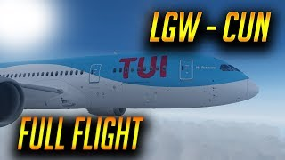 [P3D V4] Full Flight | QW 787 TUI | Gatwick to Cancun