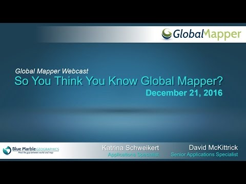 So You Think You Know Global Mapper?