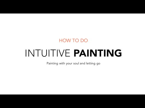 How To Do Intuitive Painting Tutorial - Painting with your soul and letting go