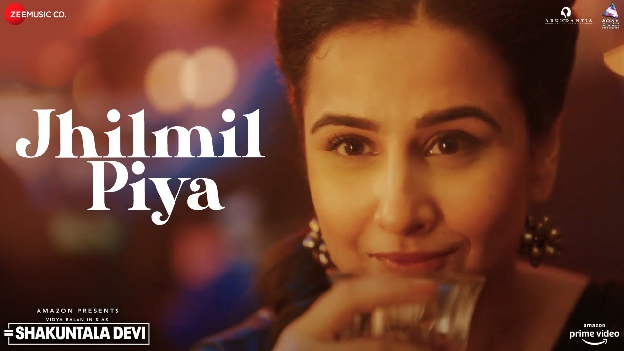Jhilmil Piya - Shakuntala Devi | Vidya Balan | Benny Dayal & Monali Thakur | Sachin-Jigar | Priya S