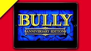 BULLY: ANNIVERSARY EDITION НА iOS И ANDROID