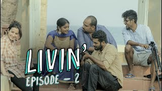 LIVIN'  Ep 2 - Thaen Unchained (Tamil Web Series) | Put Chutney