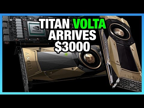 Volta Arrives in $3000 Titan V NVIDIA GPU