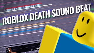Turning The Roblox Death Sound Into A Beat