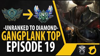 Unranked to Diamond - *NEW* Gangplank Top - Episode 19