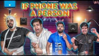 If Phone was a Person || JaiPuru