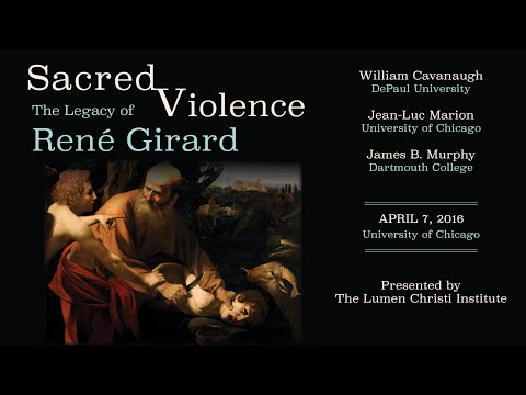 Sacred Violence: The Legacy of René Girard