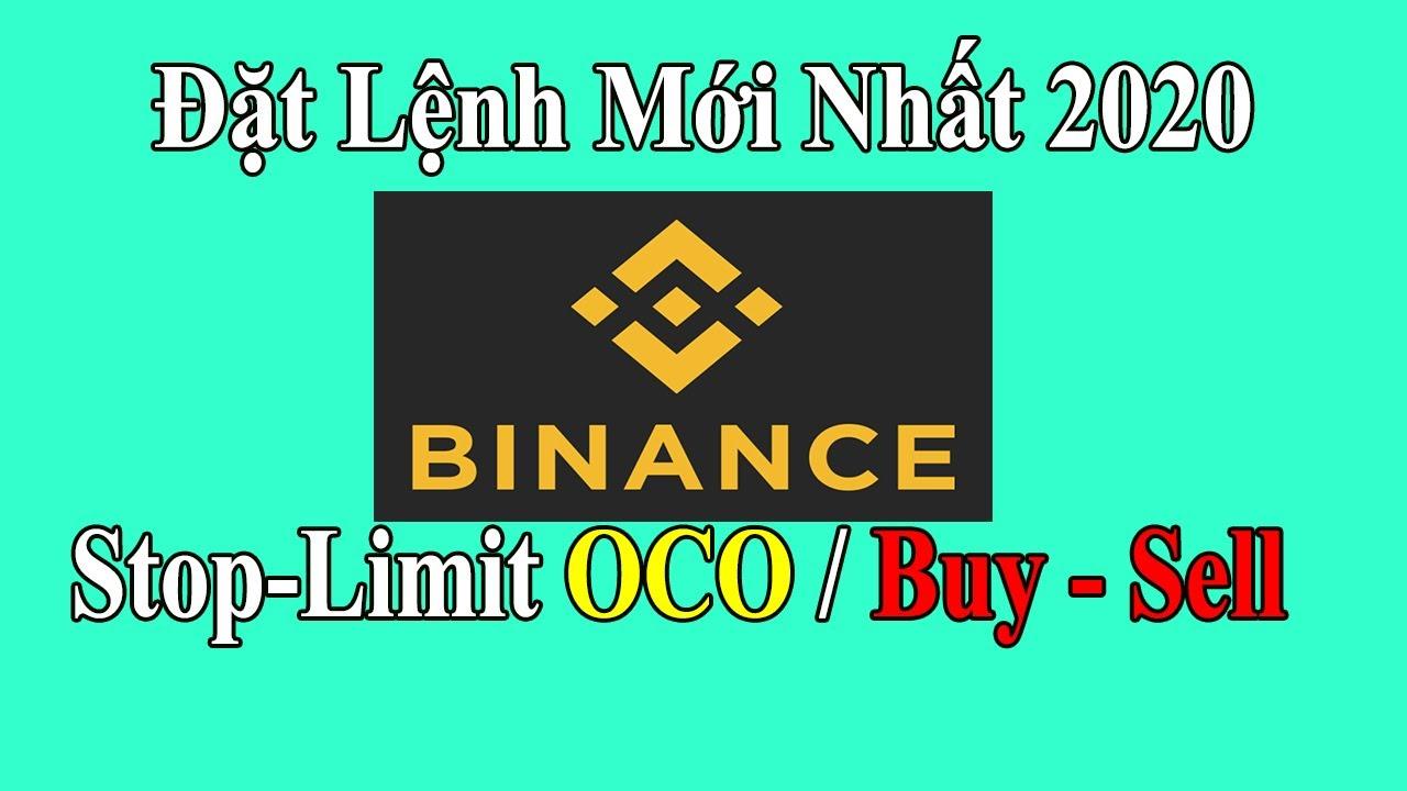 Hướng Dẫn Vào Lệnh Buy Sell Stop - Limit và OCO trên Binance 2020