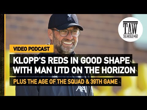 Klopp&39;s Reds In Good Shape With Man Utd On The Horizon  Latest Free Podcast