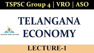 Telangana Economy : Lecture-1 | Telangana Socio Economic Outlook 2018 TSPSC Group 4 | VRO | ASO