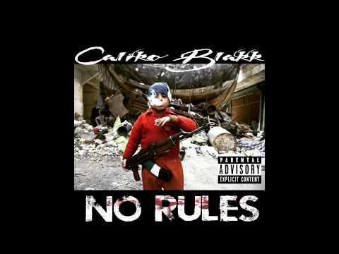 Caliko Blakk - No Rules