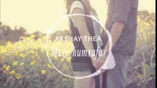 Aye Mere Humsafar dance hous remix- akshay the A