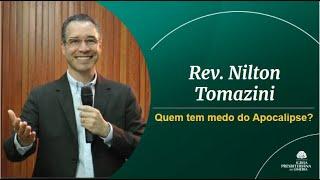 Quem tem medo do Apocalipse - Rev. Nilton Tomazini