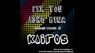 Fix You / Ishq Bina