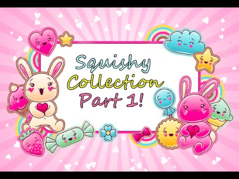 My Squishy Collection Part 1 : My Squishy Collection Part 1!   - YouTube