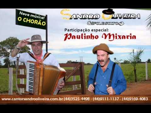 O chorão - Sandro Oliveira (part. Paulinho Mixaria)