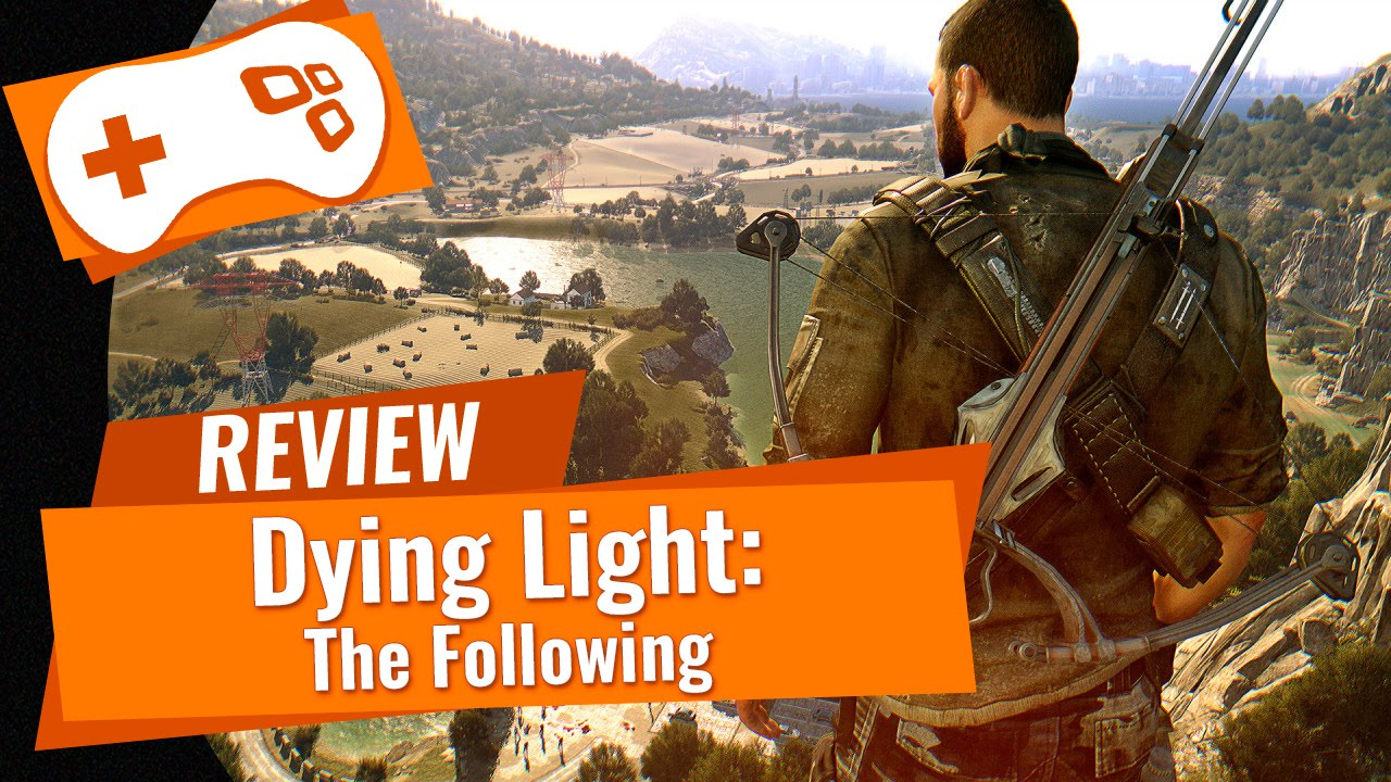 Dying Light: The Following [Review] - TecMundo
