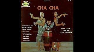 Juan Perez and His Latin Orchestra: Cha Cha Cha (Rondo-Lette Records)