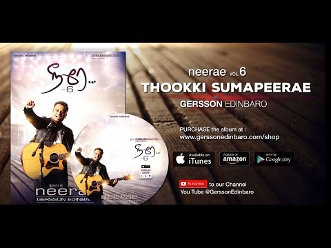Thookki Sumapeerae - Gersson Edinbaro (Neerae 6) (Lyrics And Chords Video)