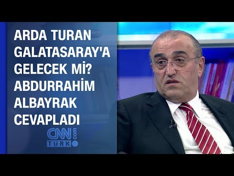 Arda Turan Galatasaray'a gelecek mi? Abdurrahim Albayrak CNN TÜRK'te cevapladı