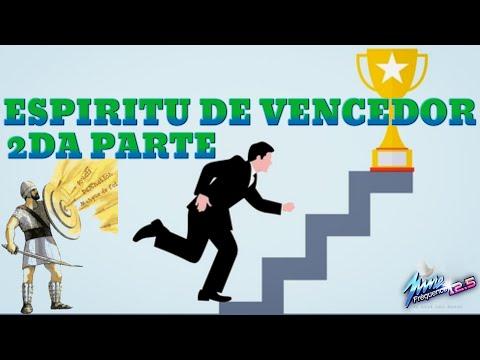 ESPIRITU DE VENCEDOR 2DA PARTE