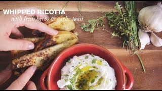 Whipped Ricotta With Fresh Herbs & Garlic Toast | Farm To Table Family | Pbs Parents