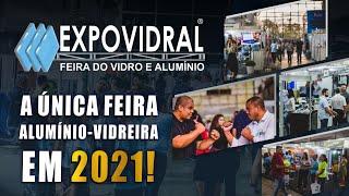 A ÚNICA FEIRA DO VIDRO E ALUMÍNIO EM 2021! - DIAS 05 E 06 DE NOVEMBRO