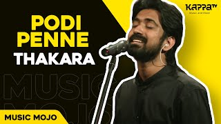 Podi Penne Thakara - Music Mojo Season 4 - KappaTV.mp3