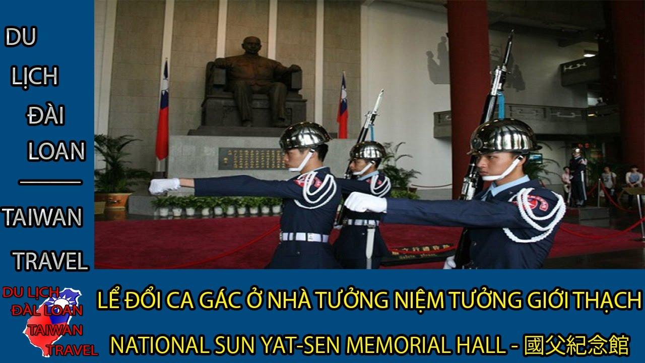 Du lịch Đài Loan| Lể đổi ca nhà tưởng niệm Tôn Trung Sơn  Sun Yat-sen  | Taiwan travel