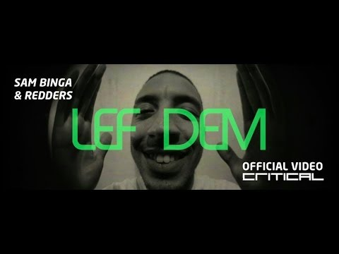 Sam Binga & Redders - LEF DEM (Official Video) [OUT NOW]