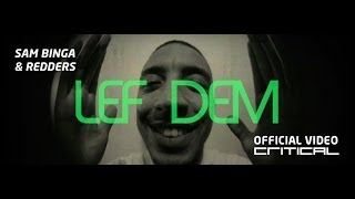 Sam Binga & Redders - LEF DEM (Official Video) [OUT NOW]