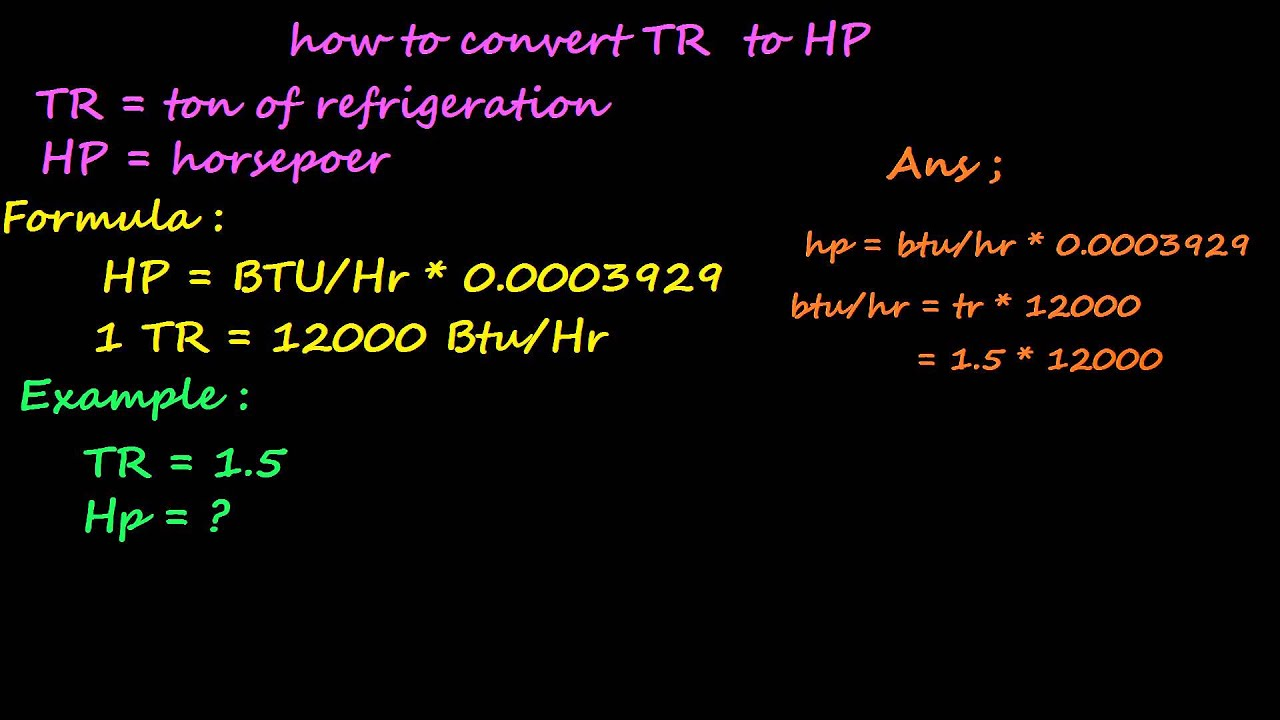 How To Convert Tr Tone Of Refrigeration To Hp Horsepower Youtube
