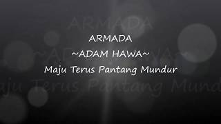 Download Video Lirik lagu Armada Band - Adam Hawa (New Album Maju Terus Pantang Mundur 2017) MP3 3GP MP4