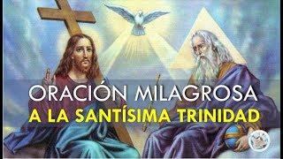 ORACIÓN MILAGROSA A LA SANTÍSIMA TRINIDAD, PARA PEDIR POR NUESTRA SALUD, PROTECCIÓN Y PROSPERIDAD