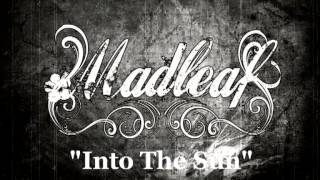 Watch Madleaf Into The Sun video