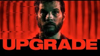 Upgrade - Official Red Band Trailer