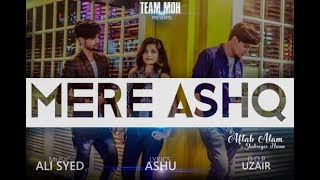 Mere Ashq   Aftab   Sharry Hasan (Official Music Video)