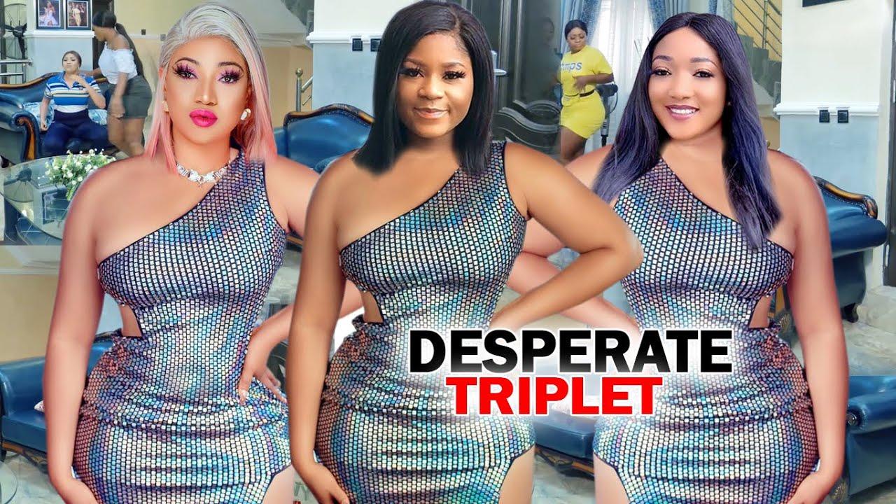"Download Desperate Triplet ""New Movie"" Complete Season 1&2-Destiny Etiko/Queeneth Hilbert 2020 Nigerian Movie"