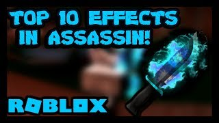 TOP 10 EFFECTS IN ROBLOX ASSASSIN 2019
