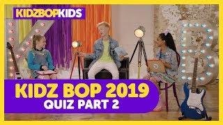 KIDZ BOP 2019 Quiz - Part 2 with The KIDZ BOP Kids