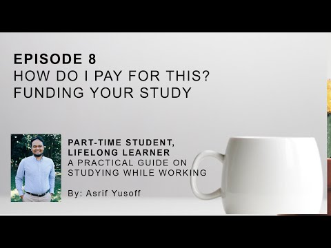 Episode 8: How do I pay for this? Funding your study (A practical guide on studying while working)