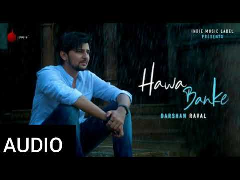 Tu Aaja Vi Hawa Banke  Darshan Raval Song Hawa Banke  Audio Song  Hawa Banke Song