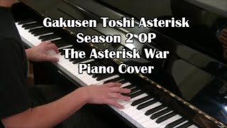 The Asterisk War - Gakusen Toshi Asterisk Season 2 OP [Piano]
