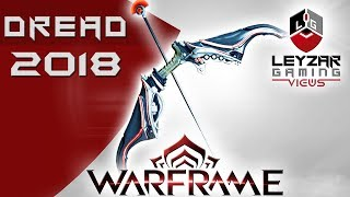 Dread Build 2018 (Guide) - Full Testing & Endgame Variations (Warframe Gameplay)
