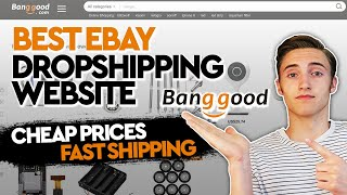 The BEST Website To Use For Ebay Dropshipping (Cheap Prices | Fast Shipping) - Banggood Overview