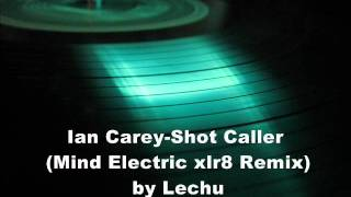 Ian Carey-Shot Caller (Mind Electric xlr8 Remix) by Lechu