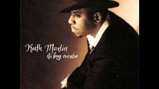 Keith Martin - If Love Feels So Good (Why Does It Hurt So Bad)