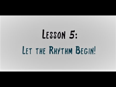 SightSinging Level 1 - Lesson 5: Let the Rhythm Begin!